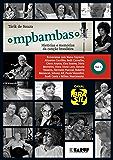 MPBambas - Volume 1: Histórias e Memórias da Canção Brasileira