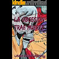 La obsesión trae muerte