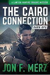 The Cairo Connection: A Lawson Vampire Origins Mission #3: A Supernatural Espionage Urban Fantasy Series (the lawson vampire origins series) Kindle Edition