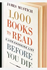 1,000 Books to Read Before You Die: A Life-Changing List Kindle Edition