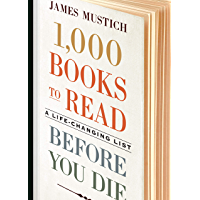 1,000 Books to Read Before You Die: A Life-Changing List (English Edition)
