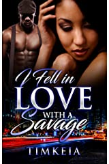 I Fell In Love With A Savage Kindle Edition