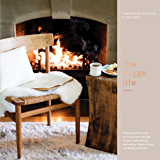 The Hygge Life: Embracing the Nordic Art of Coziness Through Recipes, Entertaining, Decorating,Simple Rituals, and Family Traditions