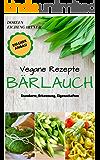 Vegane Rezepte Bärlauch Standorte, Erkennung, Eigenschaften