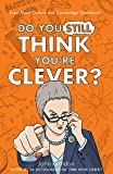 Do You Still Think You're Clever?: The Oxford and Cambridge Questions