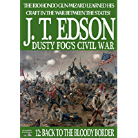 Dusty Fog's Civil War 12: Back to the Bloody Border (A Dusty Fog's Civil War Western)