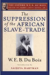 The Suppression of the African Slave-Trade to the United States of America (The Oxford W. E. B. Du Bois) Kindle Edition