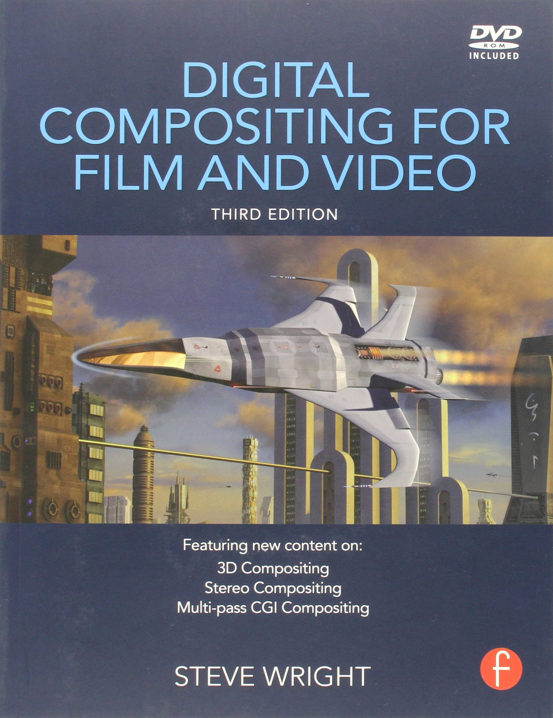 Digital Compositing for Film and Video: Amazon co uk: Steve Wright