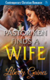 Pastor Ken Finds a Wife: Contemporary Christian Romance