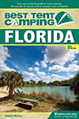 Best Tent Camping: Florida: Your Car-Camping Guide to Scenic Beauty, the Sounds of Nature, and an Escape from Civilization Kindle Edition