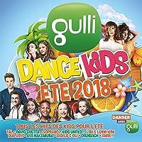 Gulli Dance Kids Eté 2018 [Explicit]