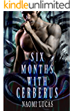 Six Months With Cerberus