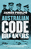 Australian Code Breakers: Our top-secret war with the Kaiser's Reich
