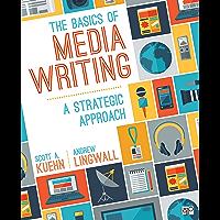 The Basics of Media Writing: A Strategic Approach