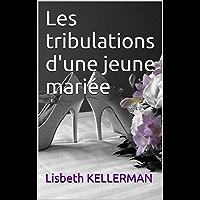 Les tribulations d'une jeune mariée (French Edition)
