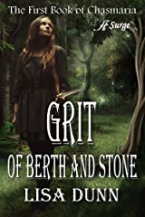 Grit of Berth and Stone: The First Book of Chasmaria (The Chasmaria Chronicles 1) Kindle Edition