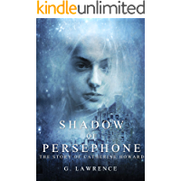 Shadow of Persephone (The Story of Catherine Howard Book 1)