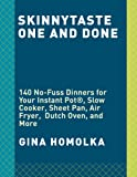 Skinnytaste One and Done: 140 No-Fuss Dinners for Your Instant Pot®, Slow Cooker, Sheet Pan, Air Fryer,  Dutch Oven, and More