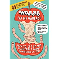 Worms Eat My Garbage, 35th Anniversary Edition: How to Set Up and Maintain a Worm Composting System: Compost Food Waste…