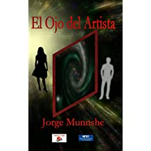 EL OJO DEL ARTISTA (Spanish Edition) Dec 28, 2014. by Jorge Munnshe