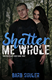 Shatter Me Whole (Shattered Lives Book 3)