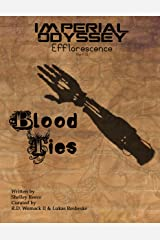 Imperial Odyssey - Blood Ties (Efflorescence Book 2) Kindle Edition