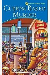 Custom Baked Murder (A Pawsitively Organic Mystery) Mass Market Paperback
