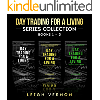 Day Trading for a Living Series, Books 1-3: 5 Expert Systems to Navigate the Stock Market, Investing Psychology for Beginners, A Beginner's Guide to FOREX