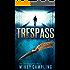 Trespass (The Darkeningstone Series Book 1)