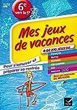 Mes jeux de vacances de la 6e vers la 5e: le cahier de vacances pour s'amuser et préparer sa rentrée - Cahier de vacances