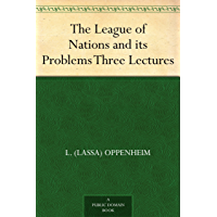 The League of Nations and its Problems Three Lectures (English Edition)