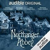 Northanger Abbey: An Audible Original Drama