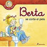 Berta se corta del pelo (Mi Amiga Berta) (Spanish Edition)
