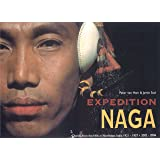 Expedition Naga: Diaries from the Hills in Northeast India 1921-1937- 2002-2006