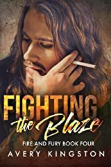 Fighting the Blaze: (Fire and Fury Book Four) Kindle Edition