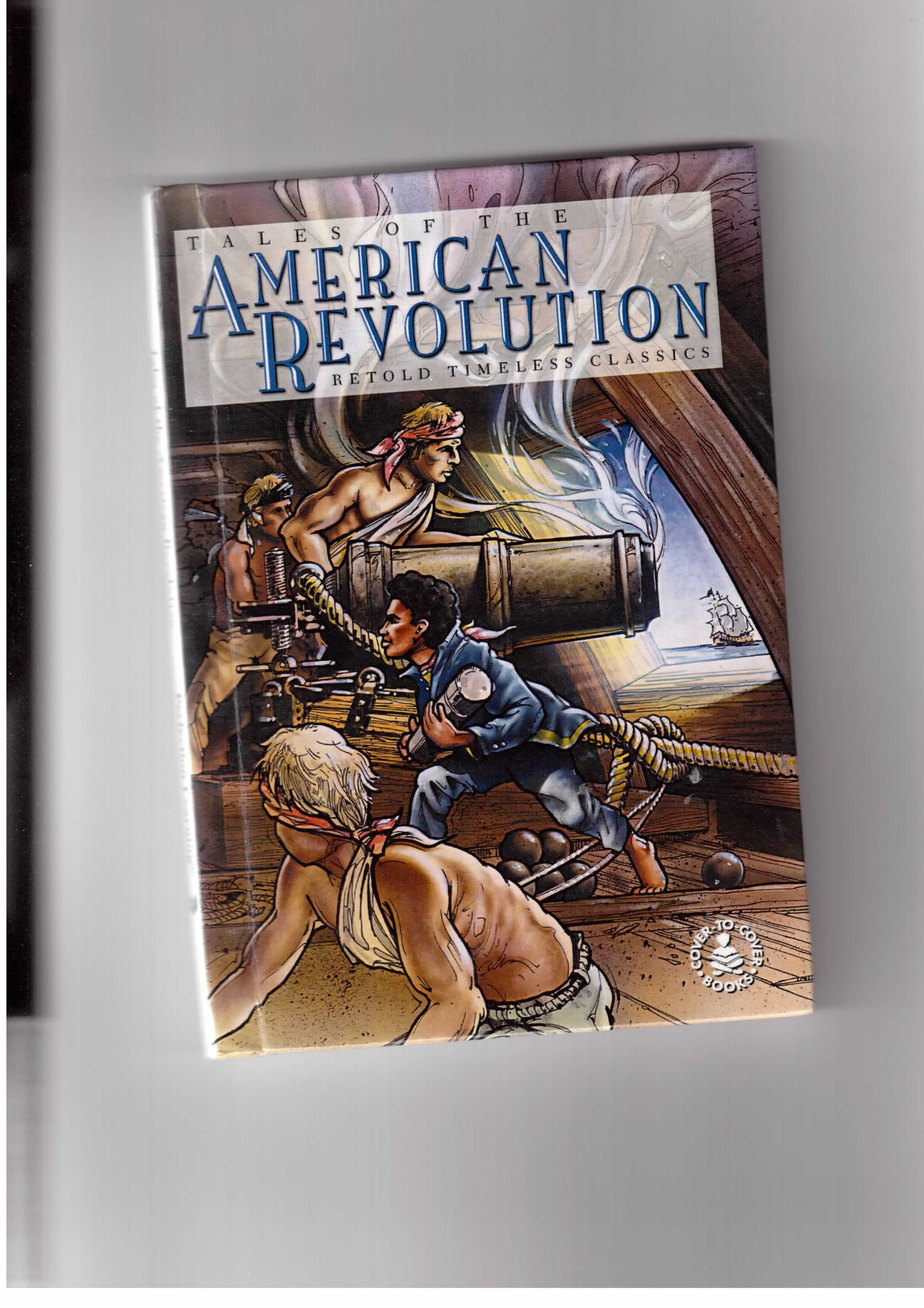 Tales of the American Revolution: [Retold Timeless Classics (Cover-To-Cover Books) pdf