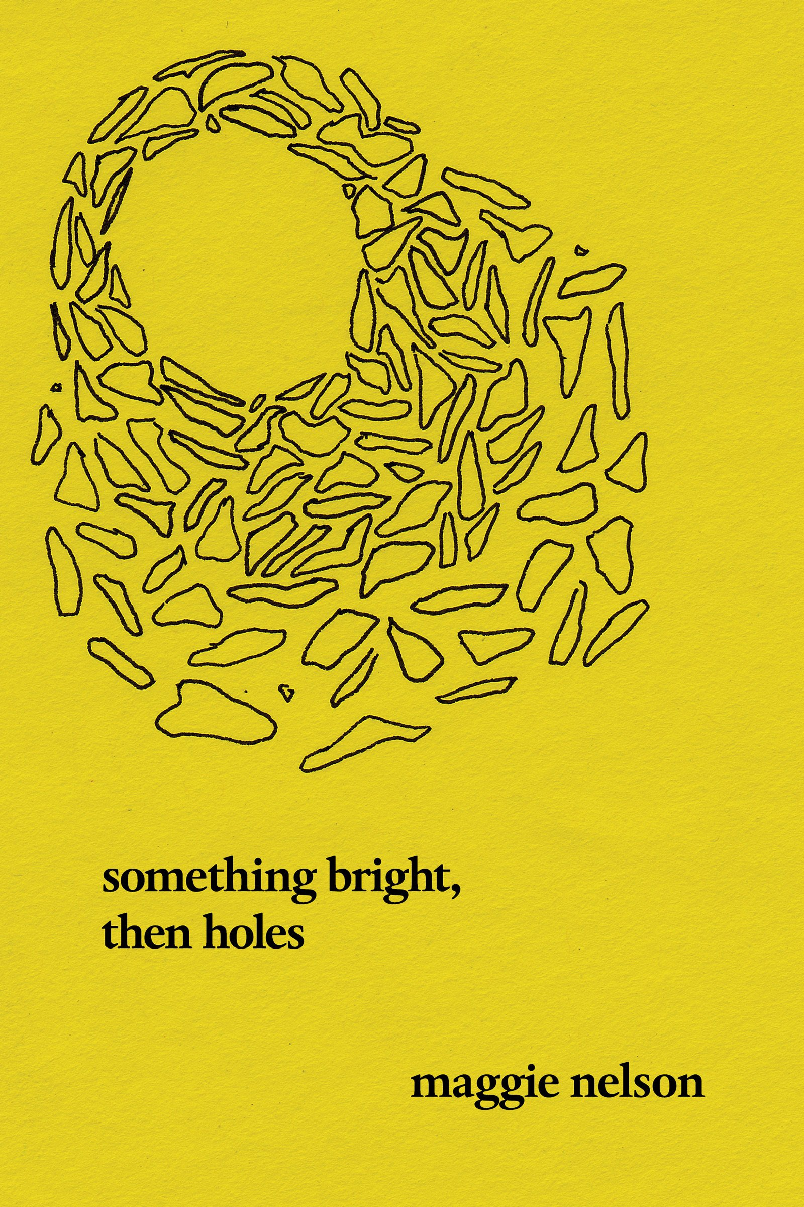 something bright then holes poems maggie nelson 9781593762308