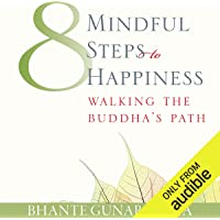 Eight Mindful Steps to Happiness: Walking the Path of the Buddha