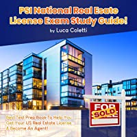 PSI National Real Estate License Exam Study Guide!: Best Test Prep Book to Help You Get Your US Real Estate License and Become an Agent!