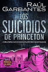 Los suicidios de Princeton: Un relato policíaco de asesinatos, misterio y conspiraciones (Rebeca Olsen nº 5) (Spanish Edition) Kindle Edition