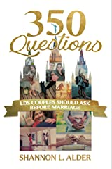 350 Questions LDS Couples Should Ask Before Marriage Kindle Edition