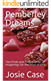 Pemberley Dreams: Two Pride and Prejudice Re-imaginings for the Price of One