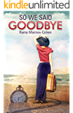 So We Said Goodbye: A Contemporary Fiction Novel (English Edition)