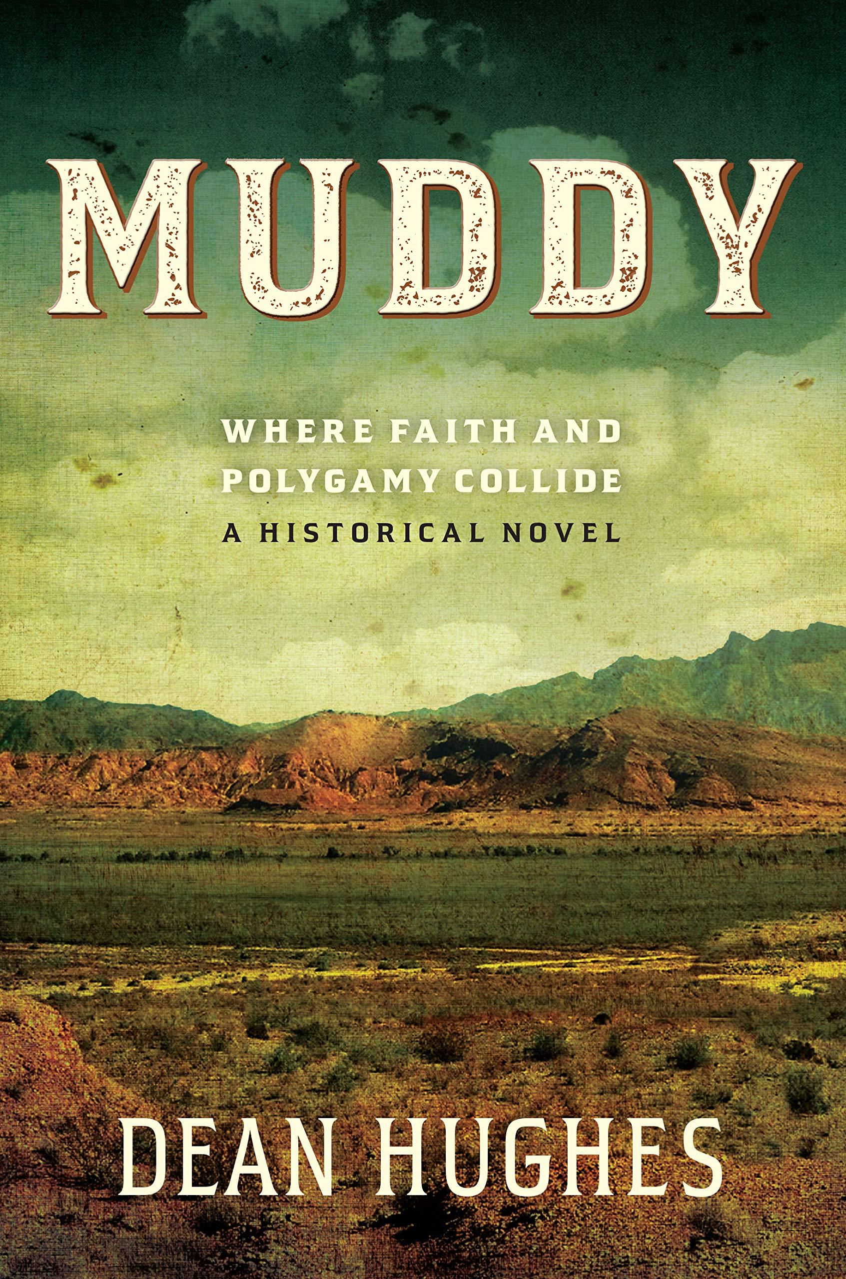 Muddy: Where Faith and Polygamy Collide — A Historical Novel
