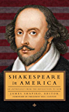 Shakespeare in America: An Anthology from the Revolution to Now (LOA #251) (Library of America)