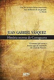 História Secreta de Costaguana - Conforme Nova Ortografia