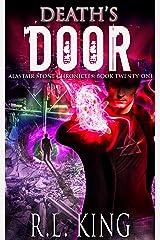 Death's Door: An Alastair Stone Urban Fantasy Novel (Alastair Stone Chronicles Book 21) (The Alastair Stone Chronicles) Kindle Edition