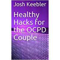 Healthy Hacks  for the OCPD Couple (English Edition)