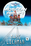 Moscow Airlift (Josh Haman Book 5)