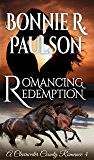 Romancing Redemption: A Clearwater County Romance (Redemption Series Book 1)